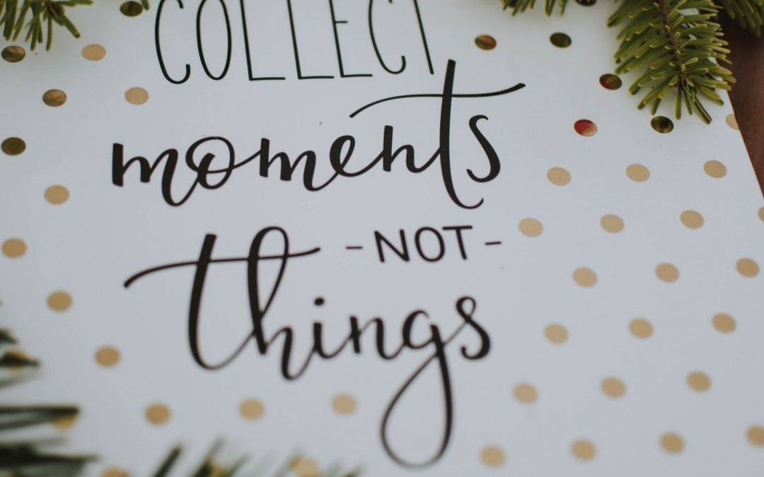 Quote Collect moments not things